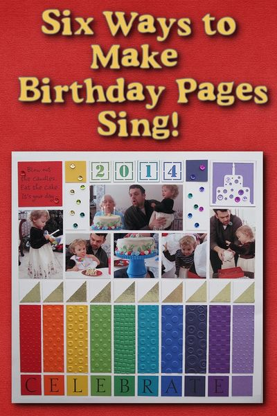 Six Ways to Make Birthday Pages Sing!_01